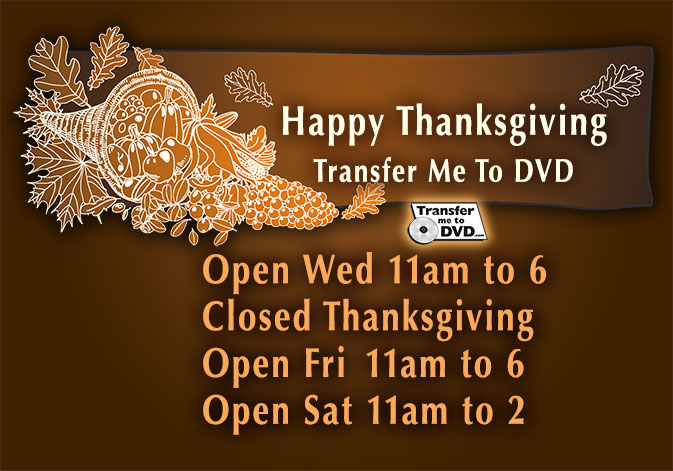 Transfer Me To DVD Wishes you a Happy Thanksgiving!